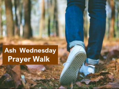 Ash Wednesday Prayer Walk